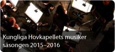 Kungliga Hovkapellets musiker 2015-2016